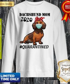Top Dachshund Mom 2020 Quarantined Sweatshirt