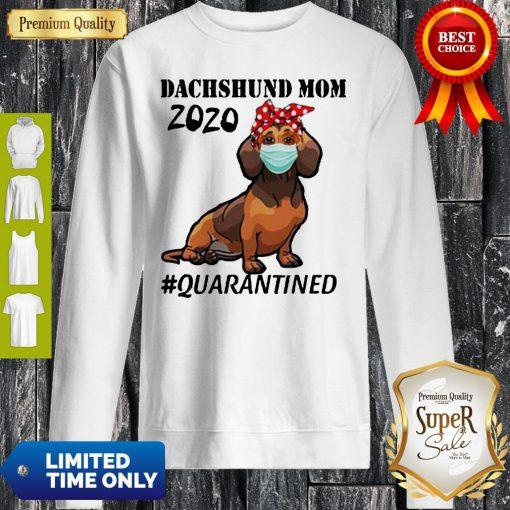 Top Dachshund Mom 2020 Quarantined Sweatshirt