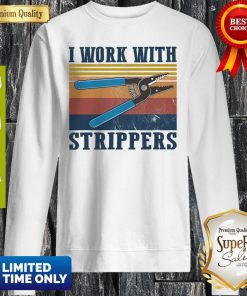 Official I Work With Strippers Vintage Sweatshirt