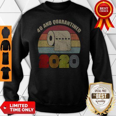 Top Toilet Paper 40 And Quarantined 2020 Vintage Sweatshirt