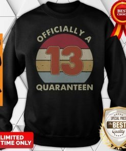 Officially A 13th Thirteen Quaranteen Birthday Quarantined 2020 Sweatshirt