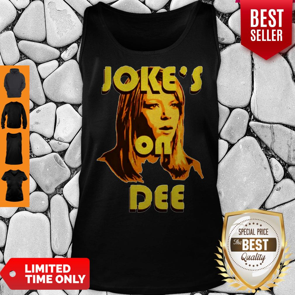 Official Joke's On Dee Tank Top
