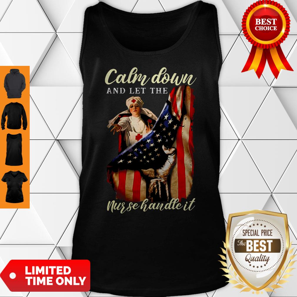 Calm Down And Let The Nurse Handle It Inside American Flag Tank Top