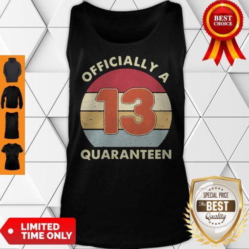 Officially A 13th Thirteen Quaranteen Birthday Quarantined 2020 Tank Top