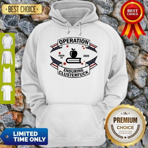 Teacher Operation Enduring Clusterfuck Covid-19 2020 Hoodie