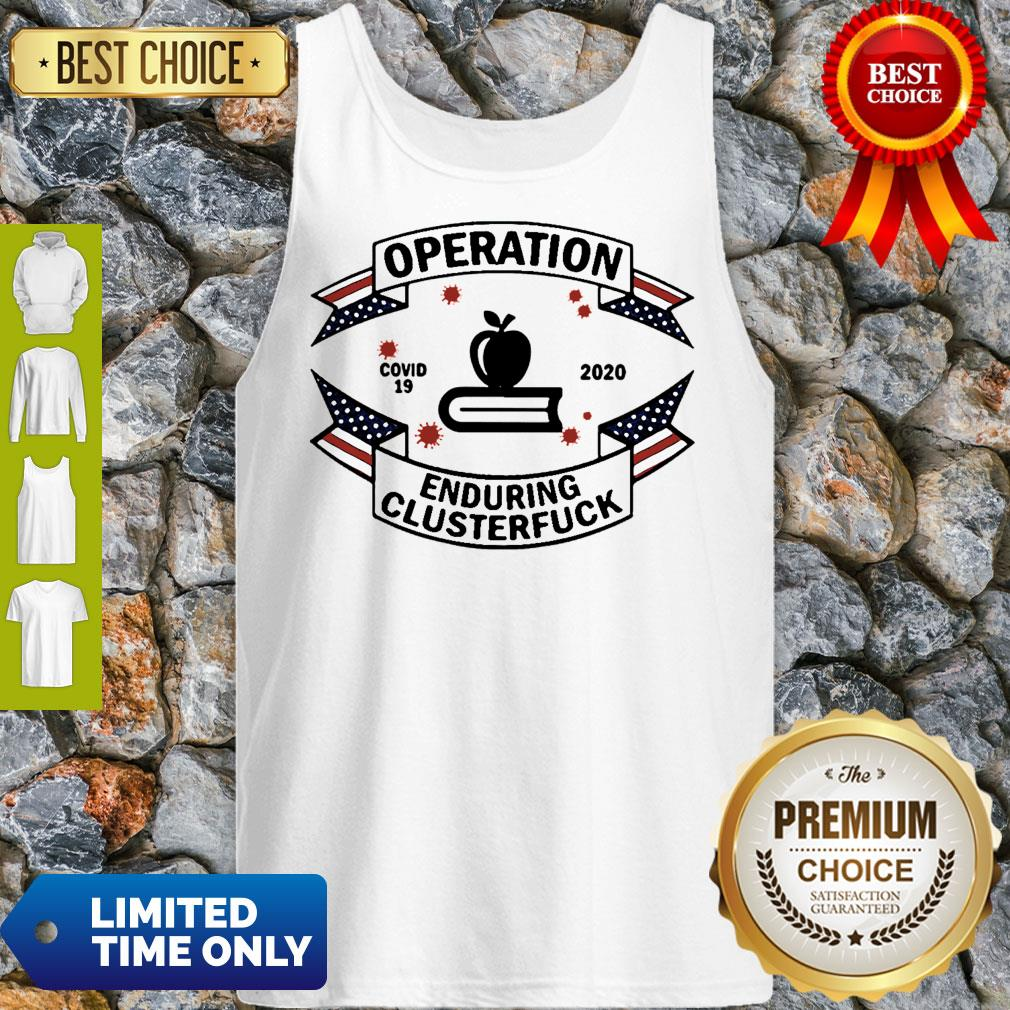 Teacher Operation Enduring Clusterfuck Covid-19 2020 Tank Top