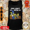 The Simpson Stay At Home You Can't Sit With Us Tank Top