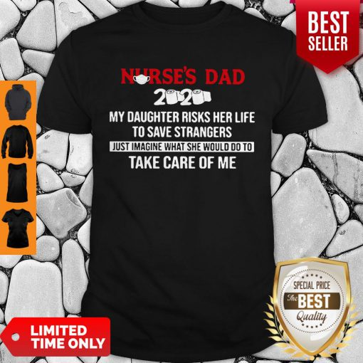 Toilet Paper Nurse's Dad My Daughter Risks Her Life To Save Shirt