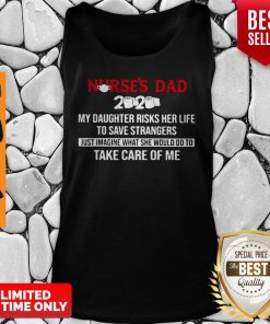 Toilet Paper Nurse's Dad My Daughter Risks Her Life To Save Tank Top