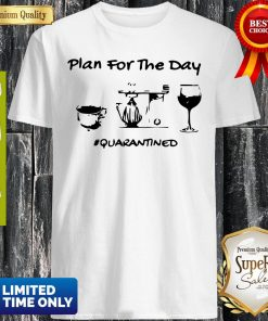 Official Plan For The Day Coffee Baking Wine Glass Quarantined Covid-19 Shirt