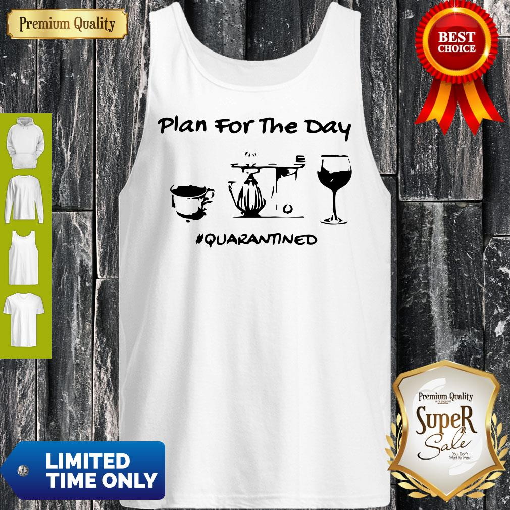 Official Plan For The Day Coffee Baking Wine Glass Quarantined Covid-19 Tank Top
