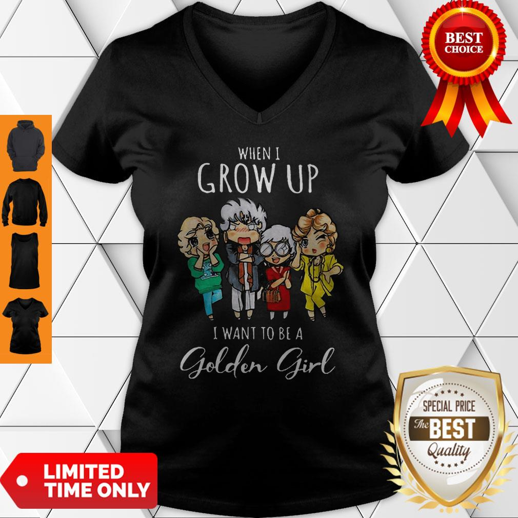 Top When I Grow Up I Want To Be A Golden Girl Cartoon V-neck