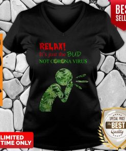 Awesome Relax It's Just The Bud Not Corona Virus V-neck