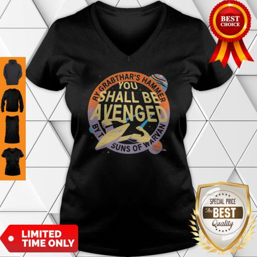 Awesome By Grabthar's Hammer You Shall Be Avenged V-neck