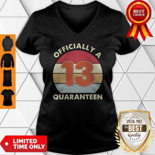 Officially A 13th Thirteen Quaranteen Birthday Quarantined 2020 V-neck