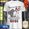 Elephants I Never Knew How Much Love My Heart Could Hold Til Some One Called Me GiGi Shirt
