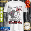 Elephants I Never Knew How Much Love My Heart Could Hold Til Some One Called Me Grandma Shirt