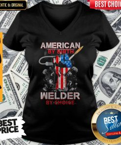 American By Birth Welder By Choice American Flag Veteran Independence Day V-neck