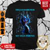 Awesome Hello Darkness My Old Friend Shirt
