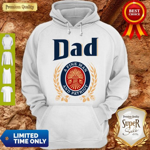 Dad A Fine Man And Patriot Miller Lite Fathers Day Hoodie