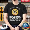 Face Care Emoji I Only Care About My Bulldog And Like Maybe 3 People Shirt