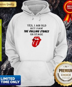 Nice Yes I Am Old But I Saw The Rolling Stones On Stage Hoodie
