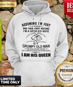 Top Assuming I'm Just A Woman Was Your First Mistake I'm A Spoiled Wife 2020 Hoodie