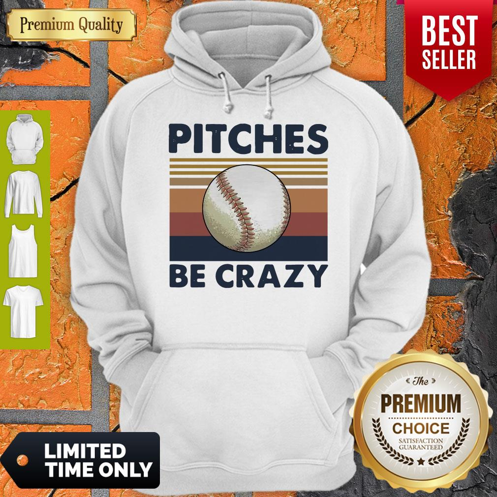 Good Pitches Be Crazy Baseball Vintage Hoodie