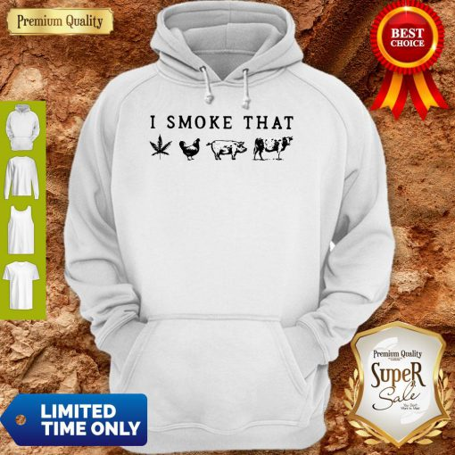 I Smoke That Cannabis Chicken Pig And Cow Hoodie