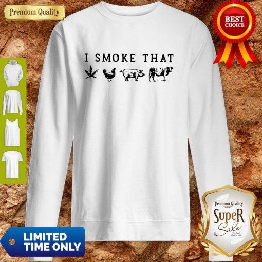I Smoke That Cannabis Chicken Pig And Cow Sweatshirt