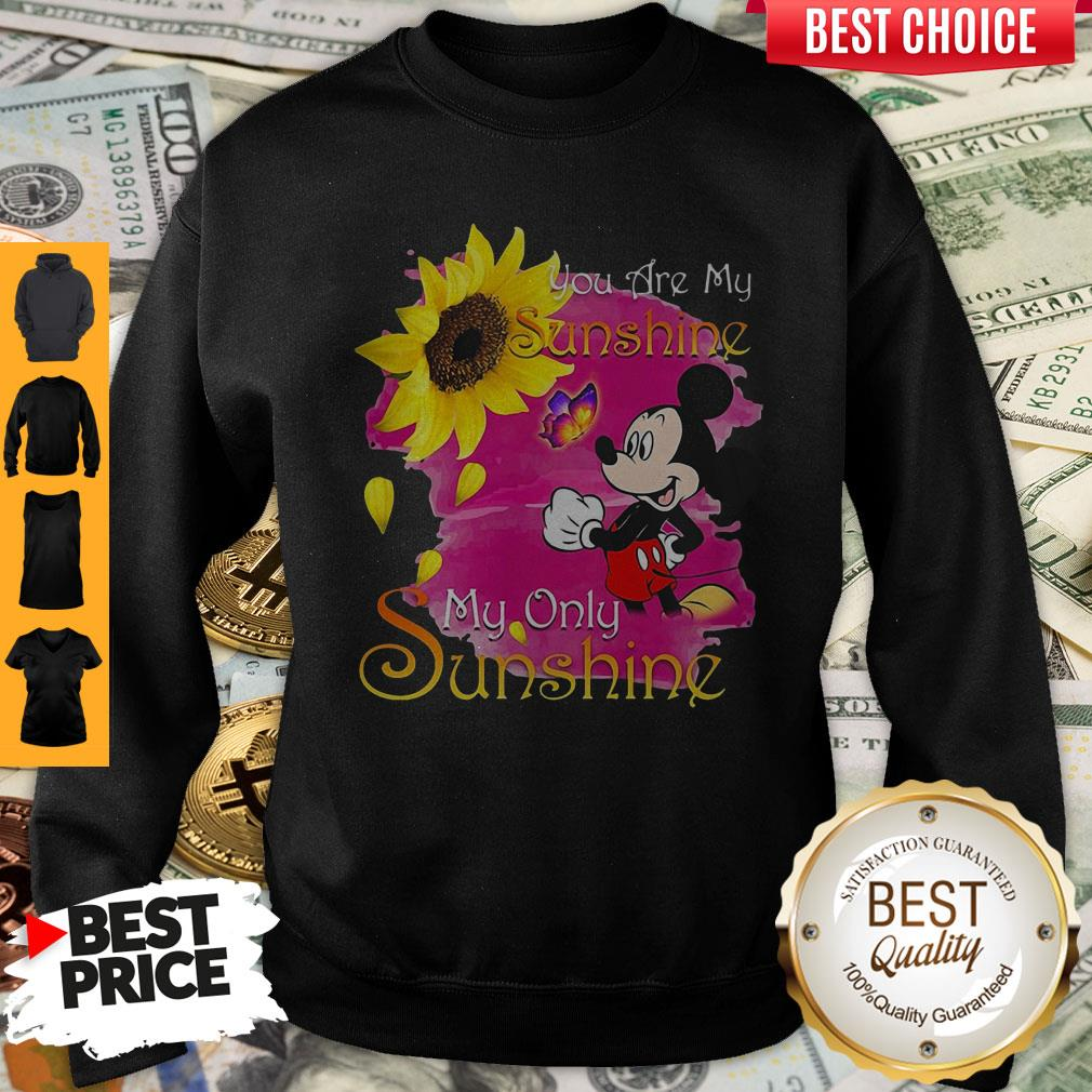 Mickey Mouse Butterfly Sunflower You Are My Sunshine My Only Sunshine Sweatshirt