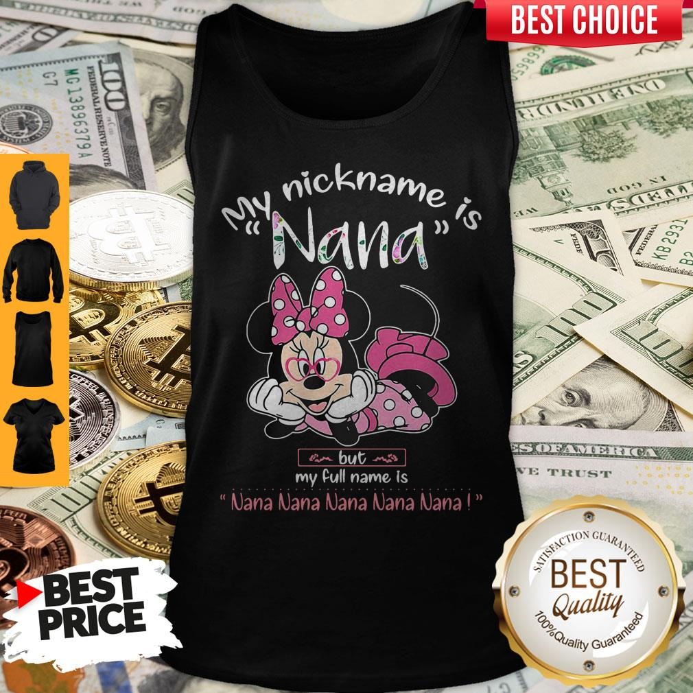 Minnie Mouse My Nickname Is Nana But My Full Name Is Nana Tank Top