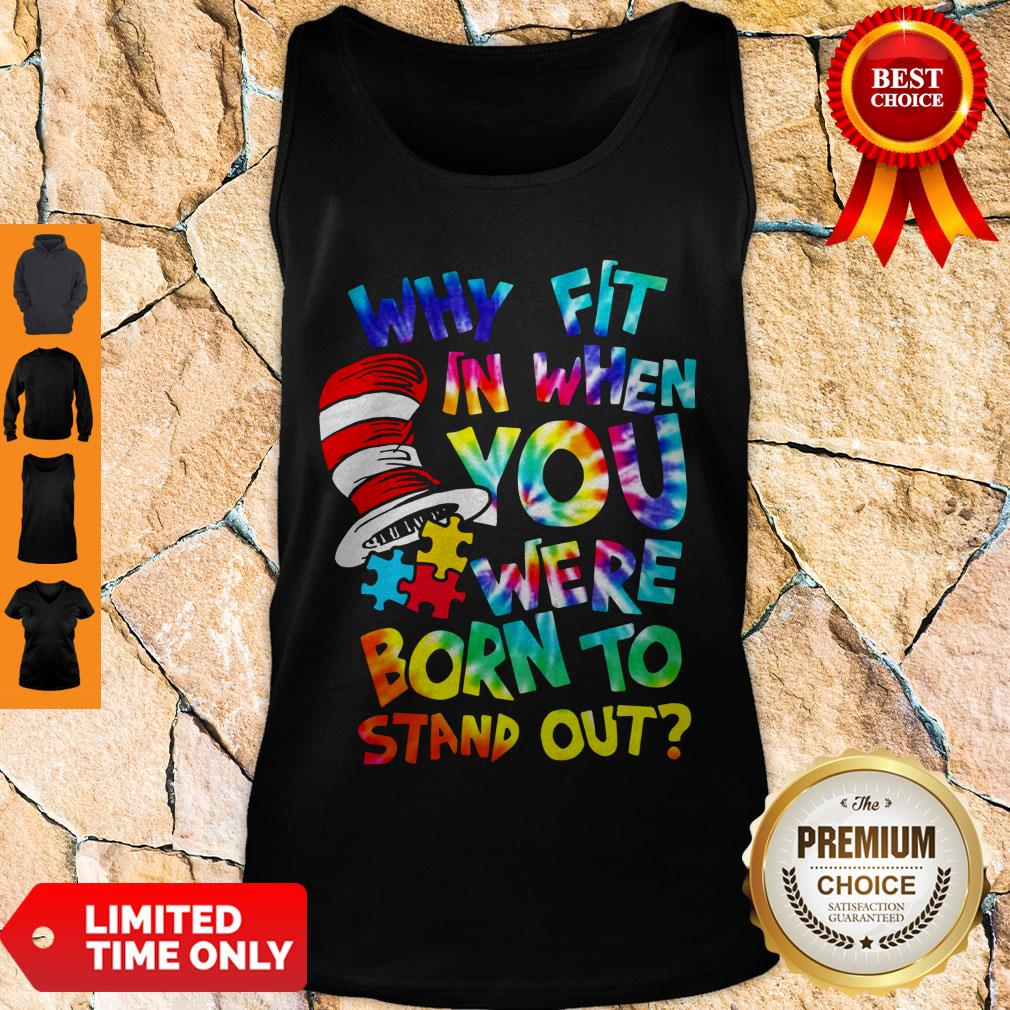 Official Why Fit In When You Were Born To Stand Out Tank Top