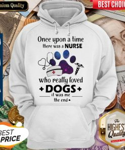 Once Upon ATime There Was Nurse Who Really Loved Dogs Hoodie