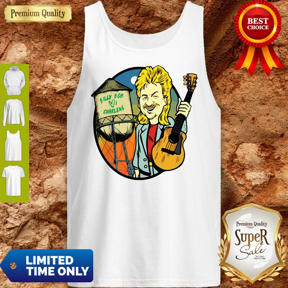 Perfect Joe Diffie Billy Bob Loves Charlene Tank Top