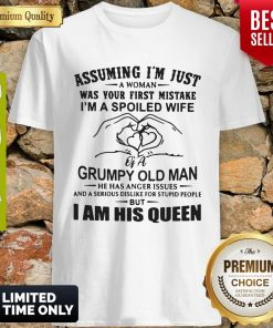 Top Assuming I'm Just A Woman Was Your First Mistake I'm A Spoiled Wife 2020 Shirt