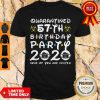 Nice 57 Years Old 1963 Birthday Gift 57th Birthday Party 2020 None Of You Are Invited Shirt