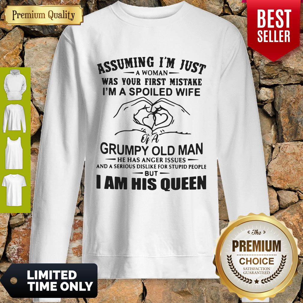 Top Assuming I'm Just A Woman Was Your First Mistake I'm A Spoiled Wife 2020 Sweatshirt