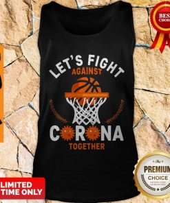 Good Basketball Lets Fight Against Coronavirus Together Tank Top