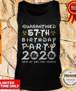 Nice 57 Years Old 1963 Birthday Gift 57th Birthday Party 2020 None Of You Are Invited Tank Top