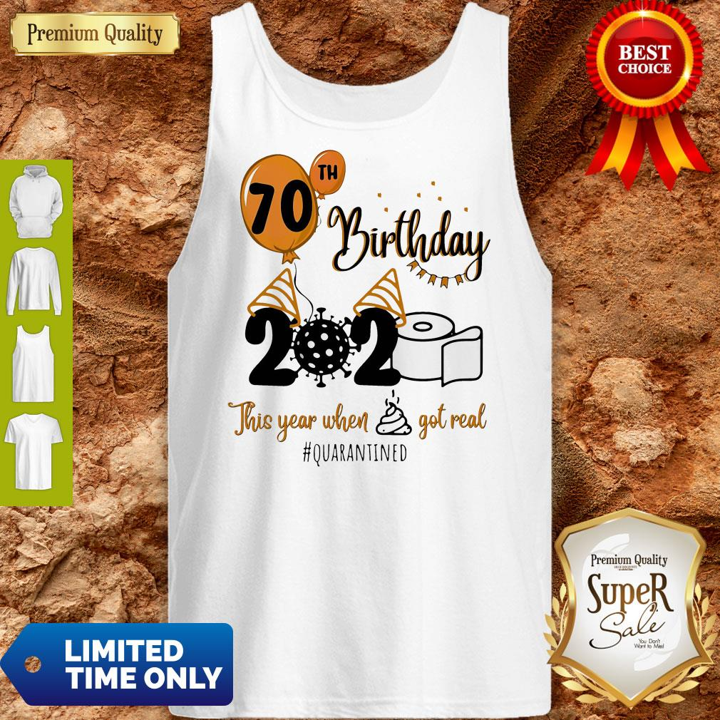 Premium 70th Birthday 2020 The Year When Shit Got Real Quarantined Coronavirus Toilet Paper Tank Top