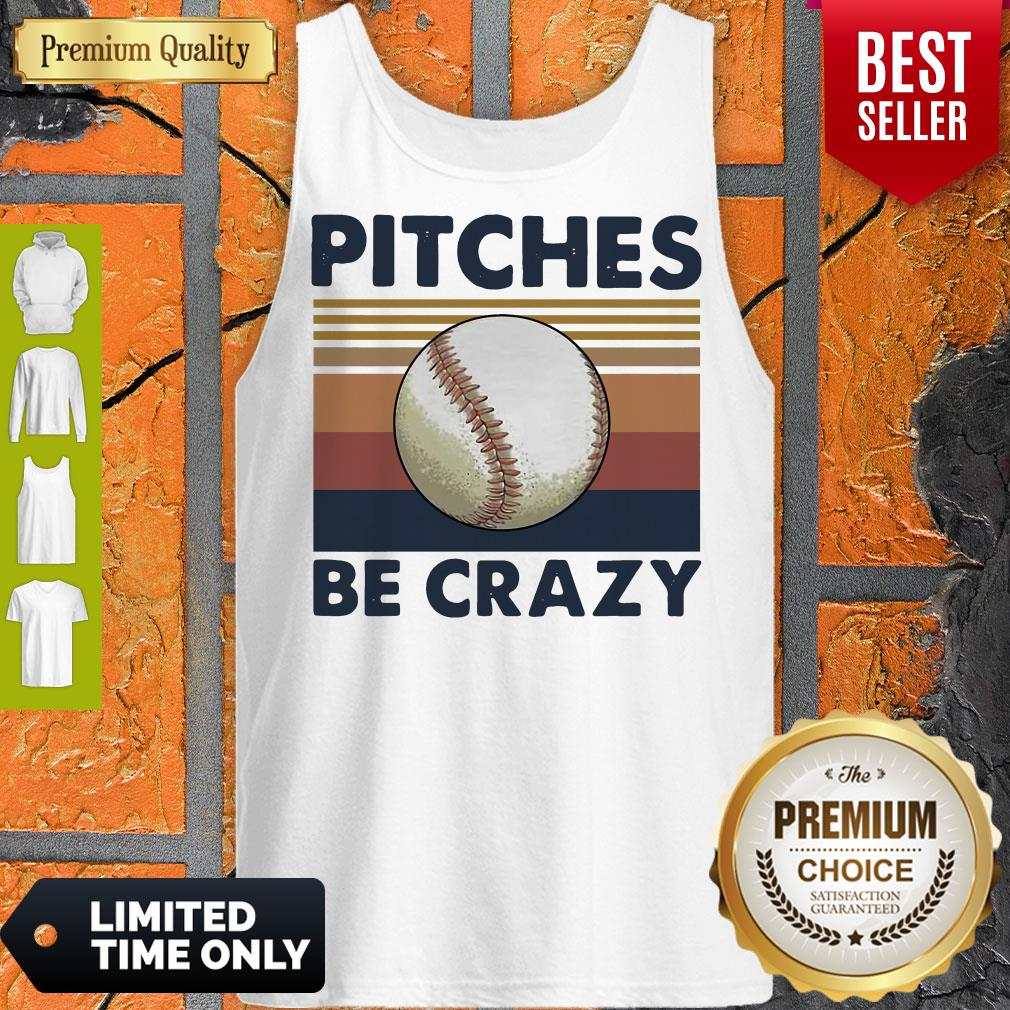 Good Pitches Be Crazy Baseball Vintage Tank Top