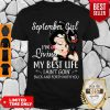 Top Motorcycle Mama SEPTEMBER Girl I'm Living My Best Lile I Aint Goin Back And Forth With You Shirt