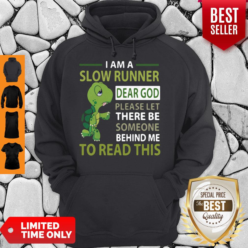 Top Turtle I Am A Slow Cyclist Dear God Please Let There Be Someone Behind Hoodie