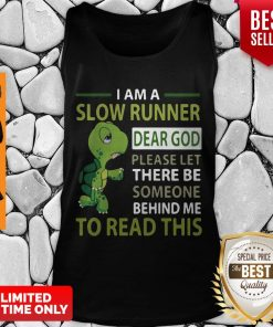 Top Turtle I Am A Slow Cyclist Dear God Please Let There Be Someone Behind Tank Top