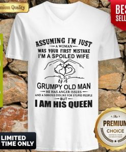 Top Assuming I'm Just A Woman Was Your First Mistake I'm A Spoiled Wife 2020 V-neck