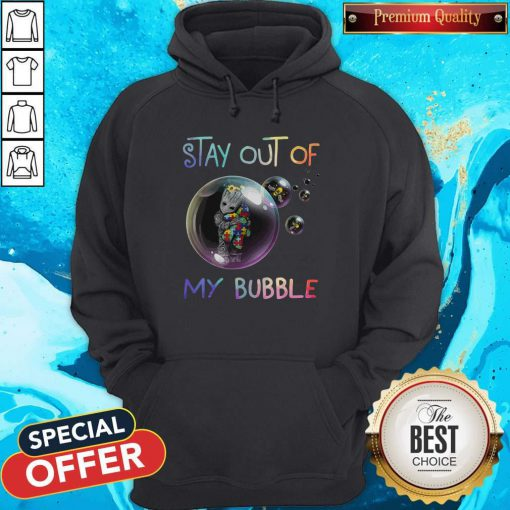 Baby Groot Hug Autism Stay Out Of My Bubble Hoodie