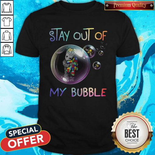 Baby Groot Hug Autism Stay Out Of My Bubble Shirt