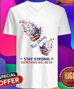 Butterfly Bus Driver Stay Strong Everything Will Be Ok American Flag V-neck