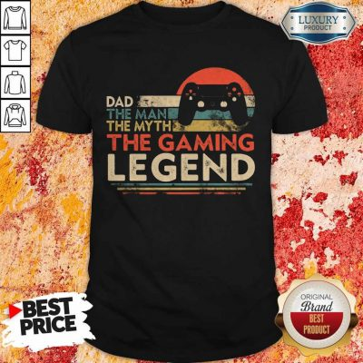 Dad The Man The Myth The Gaming Legend Vintage Shirt